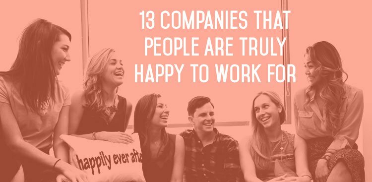 13 Companies That People Are Truly Happy to Work For