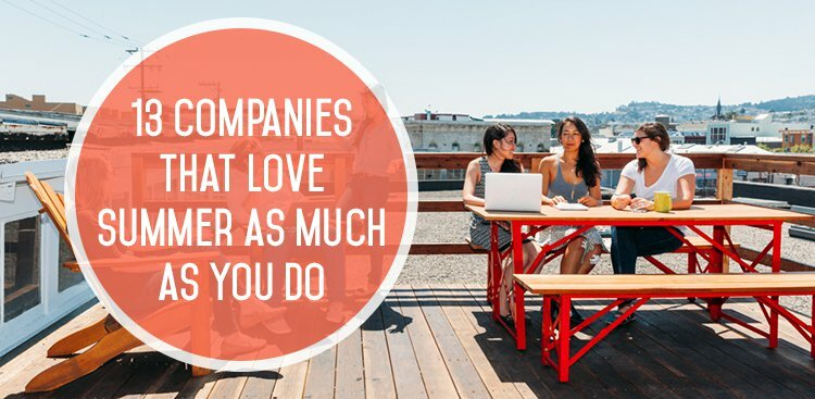 13 Companies That Love Summer Just as Much as You Do