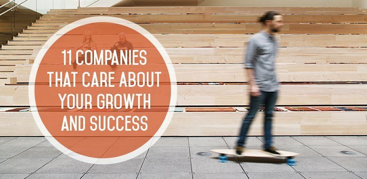 11 Companies That Care About Your Growth and Success