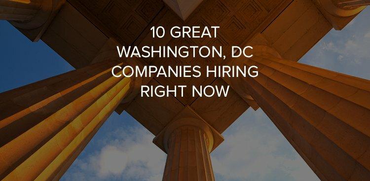 10 Great Washington, DC Companies Hiring Right Now